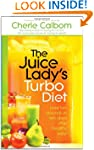 The Juice Lady's Turbo Diet: Lose Ten...