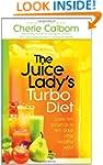 The Juice Lady's Turbo Diet: Lose Ten...
