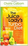 The Juice Ladys Turbo Diet Lose Ten Pounds in Ten Days8212the