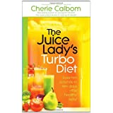 The Juice Lady's Turbo Diet: Lose Ten Pounds in Ten Days�the Healthy Way! ~ Cherie Calbom