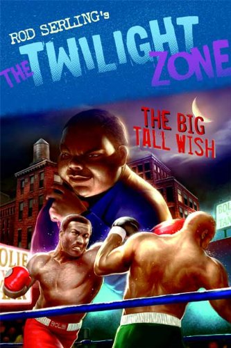 The Twilight Zone: The Big Tall Wish (Twilight Zone (Walker Paperback))