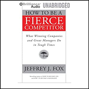 How to Be a Fierce Competitor Audiobook