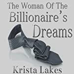 The Woman of the Billionaire's Dreams | Krista Lakes