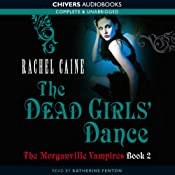 The Dead Girl's Dance: The Morganville Vampires, Book 2 | [Rachel Caine]