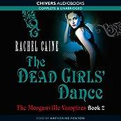 The Dead Girl's Dance: The Morganville Vampires, Book 2 | Rachel Caine