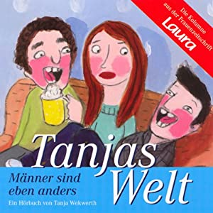 Männer sind eben anders (Tanjas Welt) Hörbuch