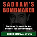 Saddam's Bombmaker: The Daring Escape of the Man Who Built Iraq's Secret Weapon Audiobook by Khidhir Hamza, Jeff Stein Narrated by Robert Whitfield