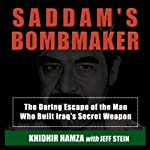 Saddam's Bombmaker: The Daring Escape of the Man Who Built Iraq's Secret Weapon | Khidhir Hamza,Jeff Stein