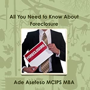 All You Need to Know About Foreclosure | [Ade Asefeso, MCIPS, MBA]