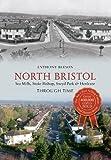 North Bristol Through Time: Sea Mills, Stoke Bishop, Sneyd Park & Henleaze
