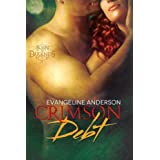 Crimson Debt: Book 1 in the Born to Darkness series ~ Evangeline Anderson
