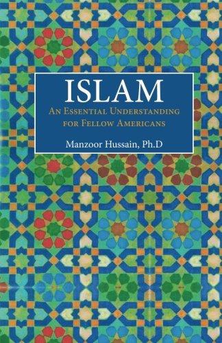 ISLAM: An Essential Understanding for Fellow Americans