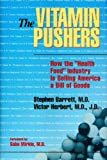 The Vitamin Pushers: How the