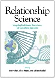 img - for Relationship Science: Integrating Evolutionary, Neuroscience, and Sociocultural Approaches (Apa Decade of Behavior) book / textbook / text book