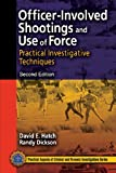 img - for Officer-Involved Shootings and Use of Force: Practical Investigative Techniques, Second Edition (Practical Aspects of Criminal and Forensic Investigations) book / textbook / text book
