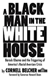 img - for A Black Man in the White House: Barack Obama and the Triggering of America's Racial-Aversion Crisis book / textbook / text book