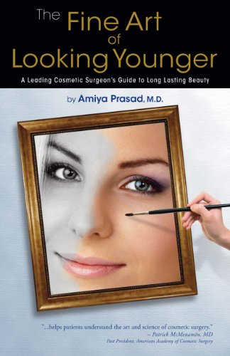 The Fine Art of Looking Younger (A Leading Cosmetic Surgeon's Guide to Long-Lasting Beauty)