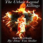 The Urban Legend Killings | Drac Von Stoller