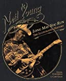 Neil Young: Long May You Run: The Illustrated History (Book)