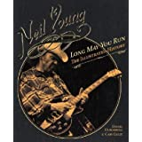 Neil Young: Long May You Run the Illustrated Biographyby Daniel Durchholz