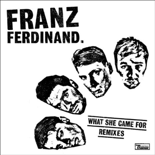 Franz Ferdinand - What She Came For Remixes - Zortam Music