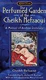 The Perfumed Garden of Cheikh Nefzaoui: A Manual of Arabian Erotology (Signet Classics)