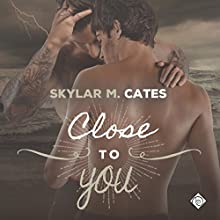Close to You: Sunshine and Happiness, Book 3 Audiobook by Skylar M. Cates Narrated by Tristan James