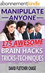 Manipulate Anyone: 175 Awesome Brain...