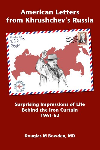 American Letters from Khrushchev's Russia: Surprising Impressions of Life Behind the Iron Curtain 1961-62
