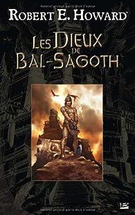 Les Dieux de Bal-Sagoth par Howard