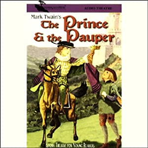 The Prince and the Pauper (Dramatized) | [Mark Twain]