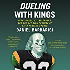 Dueling with Kings: High Stakes, Killer Sharks, and the Get-Rich Promise of Daily Fantasy Sports Hörbuch von Daniel Barbarisi, Daniel Barbarisi - prologue Gesprochen von: Jonathan Todd Ross