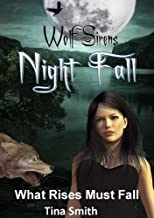 Wolf Sirens #3: Night Fall: What Rises Must Fall