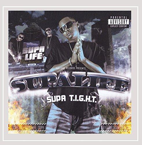 Supa T.I.G.H.T - Supa Life [Explicit]