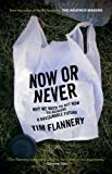 Now Or Never (1554686040) by Tim Flannery