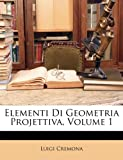 img - for Elementi Di Geometria Projettiva, Volume 1 (Italian Edition) book / textbook / text book