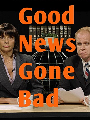 Good News Gone Bad