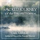 Sacred Journey of the Peaceful Warrior Hörbuch von Dan Millman Gesprochen von: Dan Millman