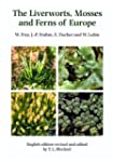 The Liverworts, Mosses and Ferns of E...