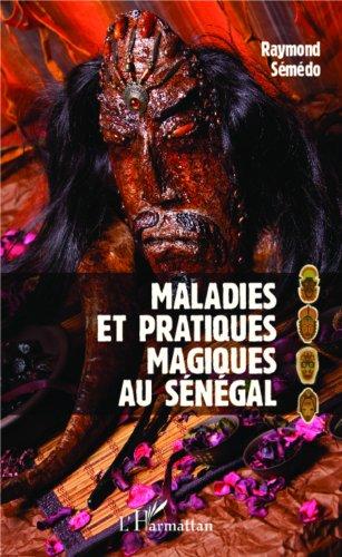 Maladies et pratiques magiques au Sénégal