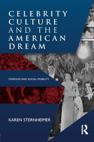 Celebrity Culture and the American Dream: Stardom and...
