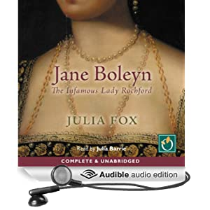 Jane Boleyn: The Infamous Lady Rochford (Unabridged)