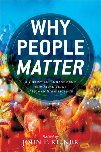 why-people-matter-a-christian-engagement-with-rival-views-of-human-significance