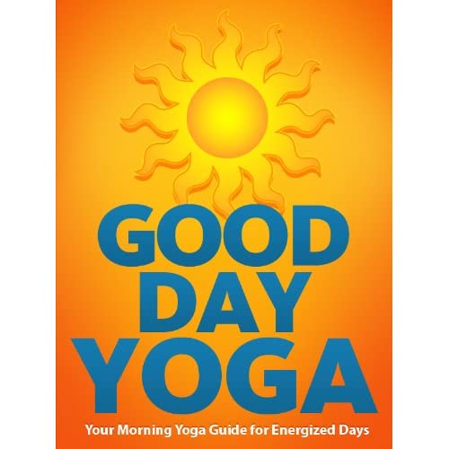 Yoga your morning yoga guide for energized days just do yoga book 1