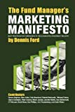 Dennis Ford The Fund Manager's Marketing Manifesto