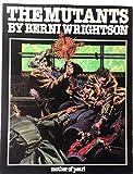 The Mutants (093784800X) by Berni Wrightson