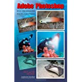 Adobe Photoshop for Underwater Photographersby Jack Drafahl