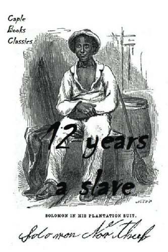 Solomon Northup - 12 Years A Slave (English Edition)