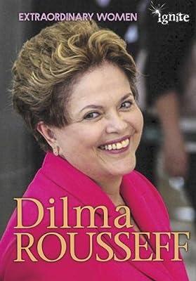 Dilma Rousseff (Extraordinary Women)
