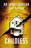 img - for By James Dobson Childless: A Novel (Reprint) book / textbook / text book